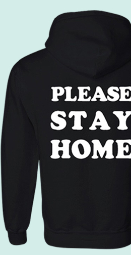 Please Stay Home Hoodie